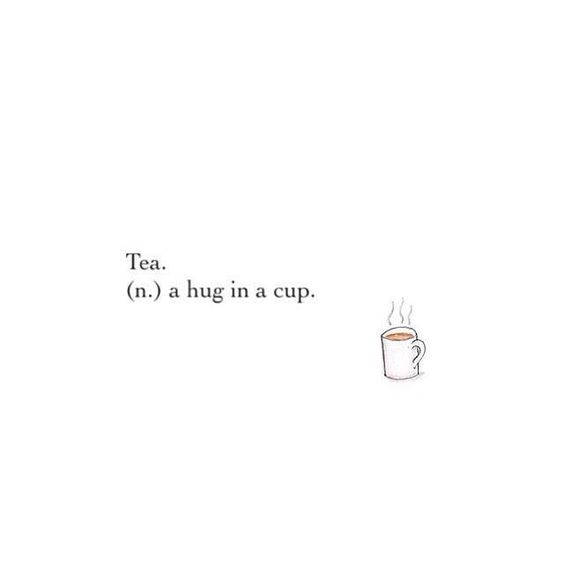 Tea, a hug in a cup